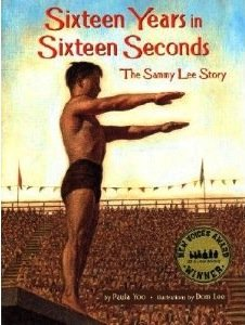 SIXTEEN YEARS IN SIXTEEN SECONDS: THE SAMMY LEE STORY By Paula Yoo, illus. Dom Lee (Lee & Low '05)